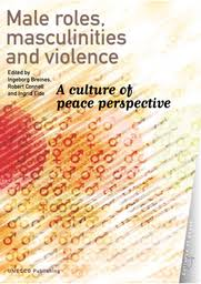 Male roles, masculinities and violence: a culture of peace perspective