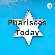 Pharisees Today