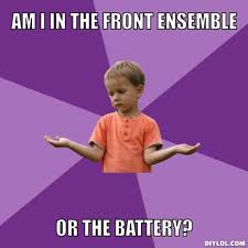 DIYLOL - am i in the Front Ensemble or the battery? via Relatably.com