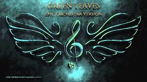 <b>Green Leaves</b> - Epic Orchestra Version - YouTube