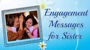 Engagement Messages to Sister, Engagement Wishes, Congratulation