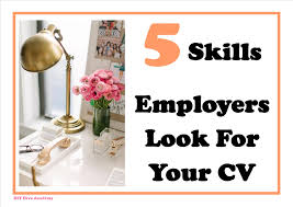 diydivaacademyblog diydivaacademy page  5 skills employers look for on your cv