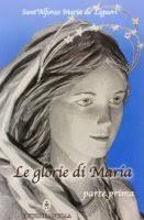 Le glorie di Maria. Parte I - Alfonso Maria De' Liguori (Sant' - u4NQO2QDaYxx_s4-m