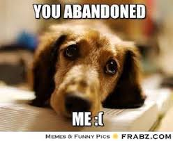 you abandoned... - Meme Generator Captionator via Relatably.com