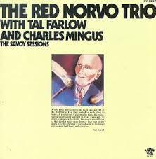 <b>Red Norvo</b> Trio with Tal Farlow and Charles Mingus: The Savoy