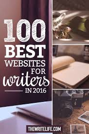 best images about lance writing helpful the 100 best websites for writers in 2016