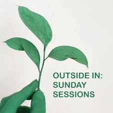 Outside In Sunday Sessions