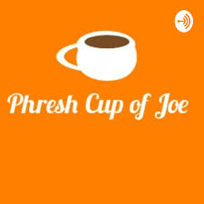 Phresh Cup of Joe