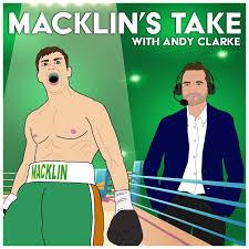 Macklin's Take - Boxing Podcast