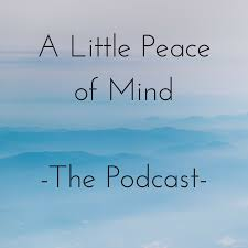 The Little Peace of Mind Podcast