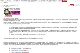 california northstate university college of pharmacy cnucop c o also i went back into my e mail archives and found my acceptance letter it was literally near the end of here s a screen shot of my letter