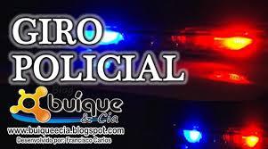 Resultado de imagem para giro policial buiqueecia buiqueecia