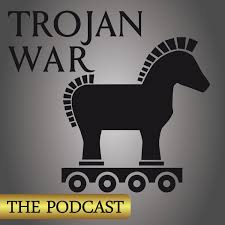 TROJAN WAR:  THE PODCAST