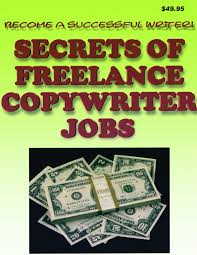lance copywriting jobs ebook secrets of lance copywriter jobs ebook special report you need to start your own high