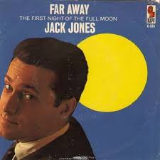 45cat - Jack Jones - The First Night Of The Full Moon / Far Away - Kapp - USA - K-589 - jack-jones-the-first-night-of-the-full-moon-1964-4