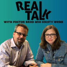 Real Talk With Pastor Brad And Kristy Webb