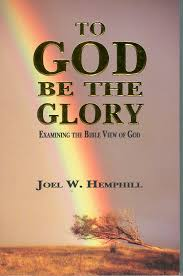joel hemphill to god be the glory jpg to god be the glory by joel w hemphill paperback 390 pages 2006 trumpet call books