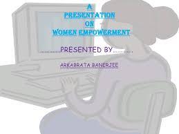 essay women empowermentwomen empowerment essays a presentation on women empowerment  a presentation on women empowerment  apresentationonwomenempowerment