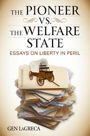 author gen lagreca s blog the pioneer vs the welfare state by gen lagreca