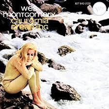 <b>Wes Montgomery</b> - <b>California</b> Dreaming - Amazon.com Music