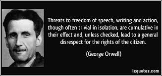 Threats to freedom of speech, writing and action, though often ...