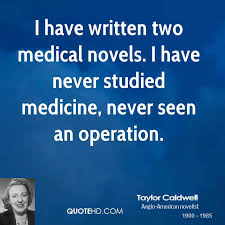 Taylor Caldwell Medical Quotes | QuoteHD