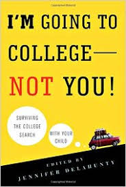college admissions books for your summer reading pleasure   the  during the college application and admission process parents often seem to need more guidance than their children im going to college  not you