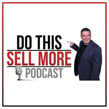 Do This Sell More: Inside BS with Dave Lorenzo