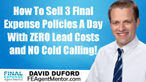 how to sell 3 final expense policies daily zero cold calling how to sell 3 final expense policies daily zero cold calling or lead costs