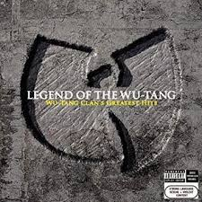 <b>Wu</b>-<b>Tang Clan</b> : <b>Legend</b> of the Wu-Tang: Wu-Tang Clan's Greatest Hits