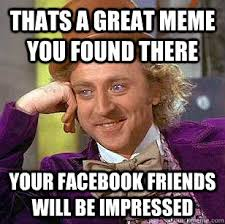 Thats a great meme you found there Your facebook friends will be ... via Relatably.com