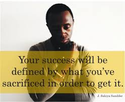 Quotes About Sacrifice For Success. QuotesGram
