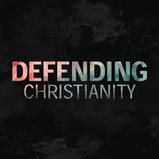 Defending Christianity Podcast