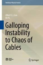 Galloping Instability to Chaos of Cables | <b>Albert C. J. Luo</b> | Springer