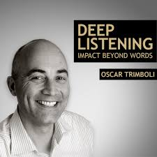 Deep Listening - Impact beyond words - Oscar Trimboli