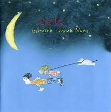 Not Forgotten: <b>Eels</b> – <b>Electro-Shock Blues</b> | Backseat Mafia