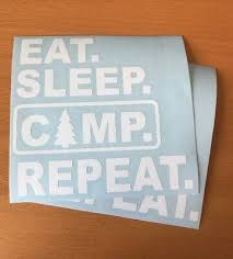 <b>EAT SLEEP</b> CAMP <b>REPEAT</b> Hiking Camping Outdoors Vinyl Decal ...