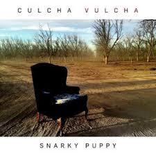 <b>SNARKY PUPPY</b> - <b>Culcha</b> Vulcha