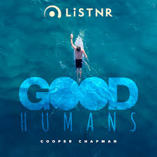 Good Humans with Cooper Chapman