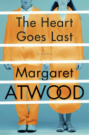 margaret atwood s the heart goes last a satire of unbridled margaret atwood s the heart goes last a satire of unbridled capitalism the washington post