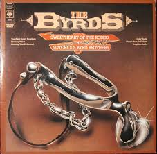 The <b>Byrds</b> - <b>Sweetheart Of</b> The Rodeo / The Notorious Byrd Brothers ...
