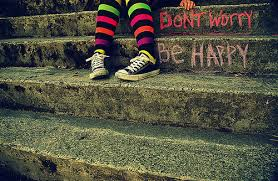 Don´t worry.... Be happy!!!