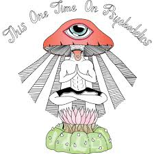 This One Time On Psychedelics