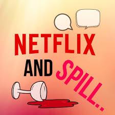 Netflix and Spill