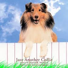 Just Another Collie by <b>Howard R</b>. <b>Milsted Jr</b>.