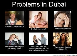 Problems in Dubai... - Meme Generator What i do via Relatably.com