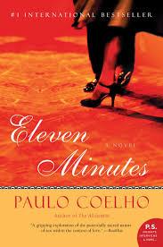 com eleven minutes a novel p s paulo com eleven minutes a novel p s 8601420012196 paulo coelho margaret jull costa books