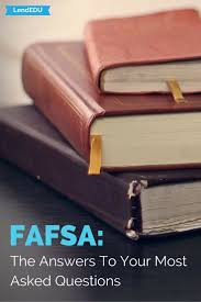 fafsa questions answered student loans the o jays and need to lendedu answers the most important questions about fafsa every student loan borrower needs to read