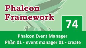 Phalcon Framework - Bài 74 Sử dụng Event Manager - Part 01 ...