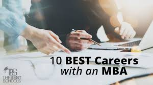 the best careers  an mba  the best schools